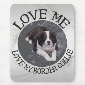 Love me, love my border collie mouse pad