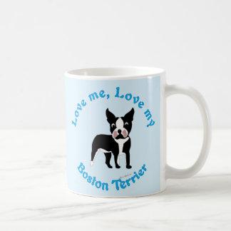 Love Me, Love My Boston Terrier Coffee Mug