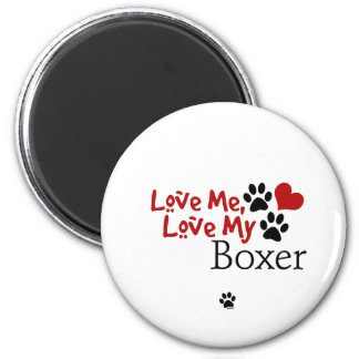 Love Me, Love My Boxer 2 Inch Round Magnet