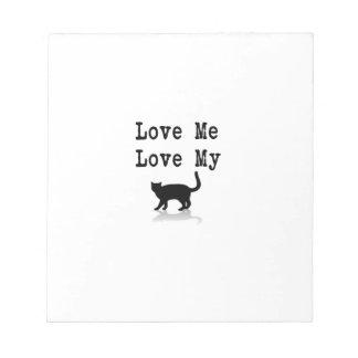 Love Me Love My Cat Notepad