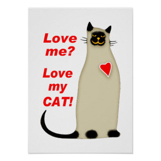 Love Me? Love my Cat Siamese Cat Poster