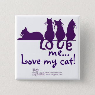 Love me..., Love my cat! Square Button