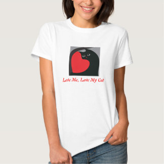 Love Me, Love My Cat T-shirt