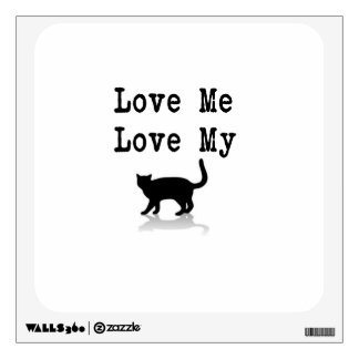 Love Me Love My Cat Wall Decal