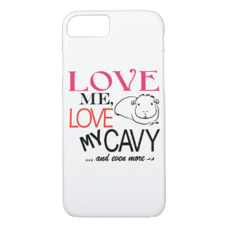 Love me, Love my cavy iPhone 7 Case
