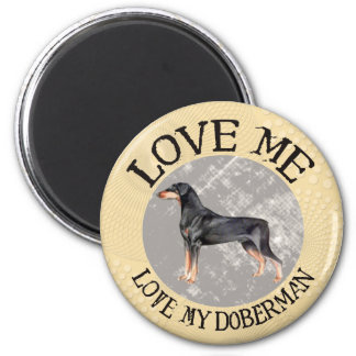 Love me, love my Doberman 2 Inch Round Magnet