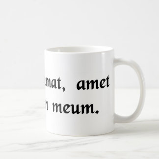 Love me, love my dog. coffee mug