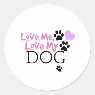 Love Me, Love My Dog (Pink) Classic Round Sticker