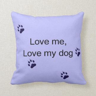 Love Me, Love My Dog Throw Pillow