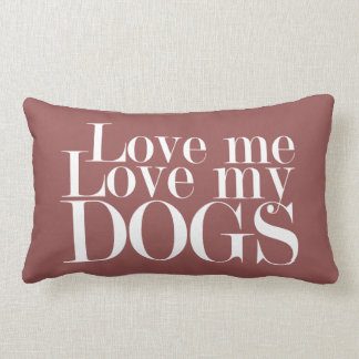 Love Me Love My Dogs - Pillow
