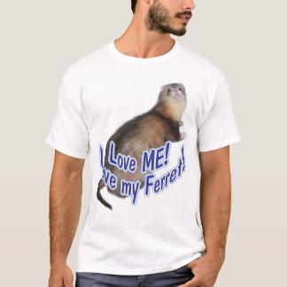 Love ME! Love my Ferret! T-Shirt