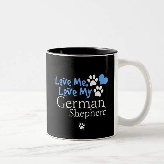 Love Me, Love My German Shepherd Two-Tone Coffee Mug