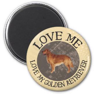 Love me, love my Golden Retriever 2 Inch Round Magnet