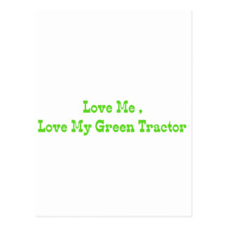 Love Me Love My Green Tractor Postcard