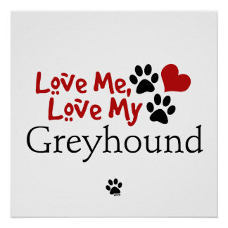 Love Me, Love My Greyhound Poster