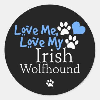 Love Me, Love My Irish Wolfhound Classic Round Sticker