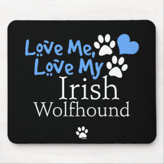Love Me, Love My Irish Wolfhound Mouse Pad