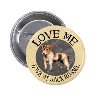 Love me, love my Jack Russel Pinback Button