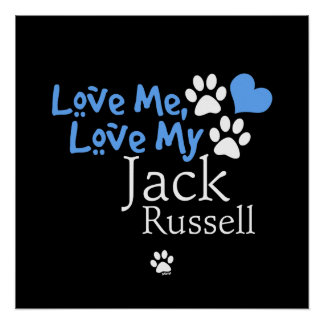 Love Me, Love My Jack Russell Poster