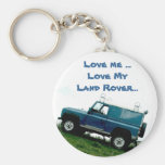 Love me ...Love My Land rover ...key chain