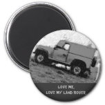 Love Me..Love My Land Rover .. Refrigerator Magnet