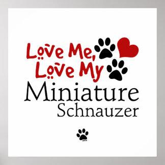Love Me, Love My Miniature Schnauzer Poster