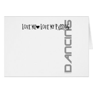 Love Me - Love My Passion - Dancing Card
