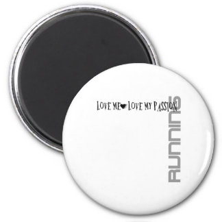 Love Me - Love My Passion – Running Magnet