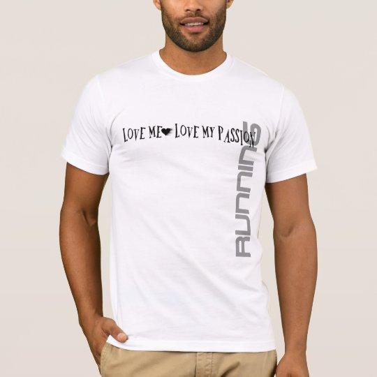 Love Me - Love My Passion – Running T-Shirt