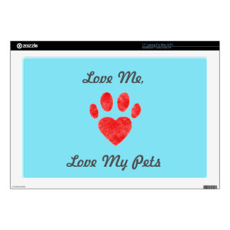 """Love Me, Love My Pet"" 17"" Laptop Skin"