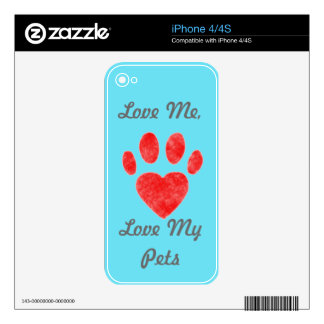 """Love Me, Love My Pet"" Skin For iPhone 4"