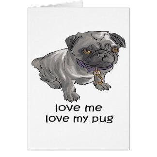 Love Me, Love My Pug Greeting Card