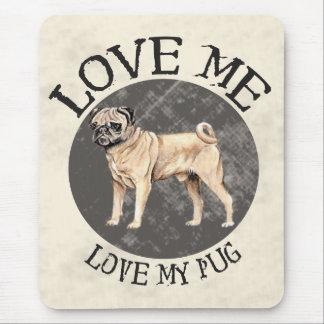Love me, love my Pug Mouse Pad
