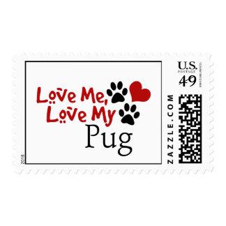 Love Me, Love My Pug Postage Stamps
