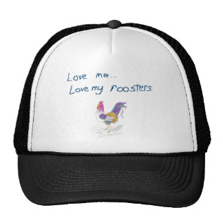 Love Me, Love My Roosters Hats
