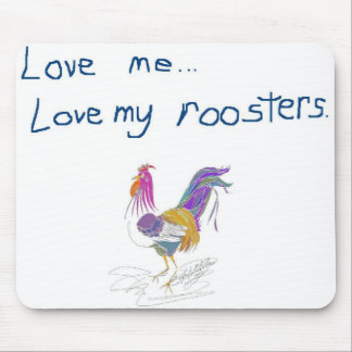 Love Me Love My Roosters Mouse Pad