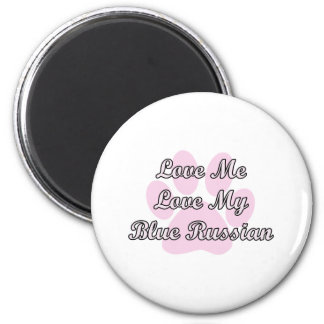 Love Me Love My Russian Blue 2 Inch Round Magnet