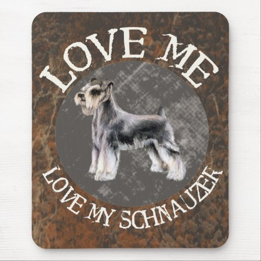 Love me, love my Schnauzer Mouse Pad