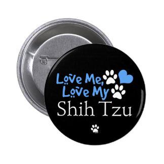 Love Me, Love My Shih Tzu Pinback Button
