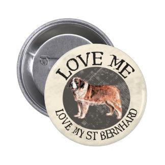 Love me, love my St. Bernard 2 Inch Round Button