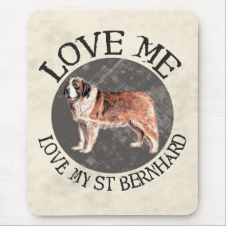 Love me, love my St. Bernard Mouse Pad