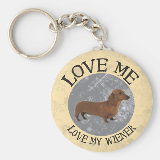 Love me, love my Wiener Keychain