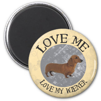 Love me, love my Wiener Magnet