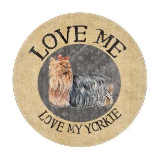 Love Me Love My Yorkie Cutting Boards