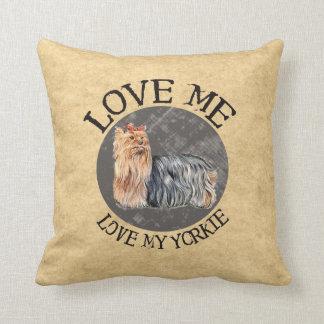 Love Me Love My Yorkie Pillow