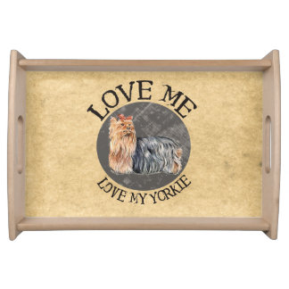 Love Me, Love My Yorkie Serving Trays