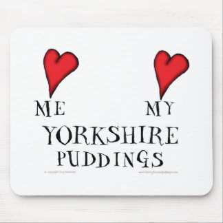 love me love my yorkshire puddings, tony fernandes mouse pad