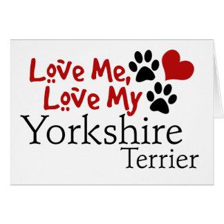 Love Me, Love My Yorkshire Terrier Card
