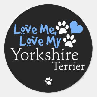 Love Me, Love My Yorkshire Terrier Classic Round Sticker