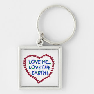 Love Me Love the Earth T-shirts and Gifts Keychain